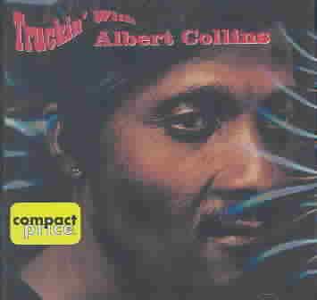 TRUCKIN' WITH ALBERT COLLINS BY COLLINS,ALBERT (CD)