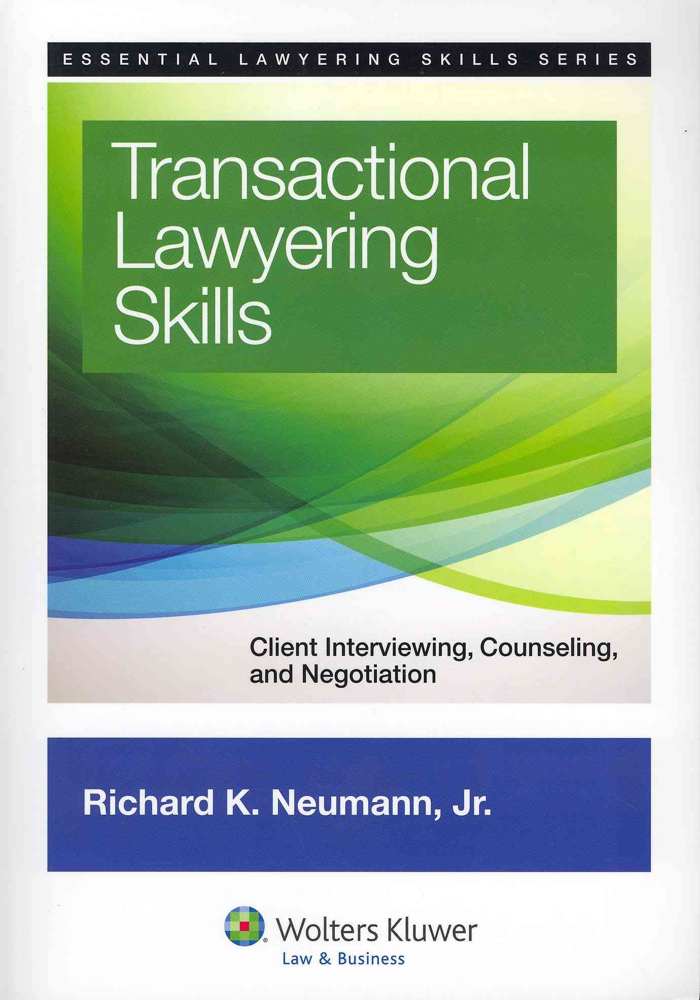 Transactional Lawyering Skills By Neumann, Richard K. Jr.