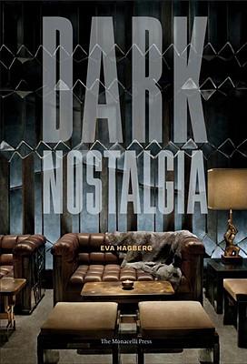 Dark Nostalgia By Hagberg, Eva