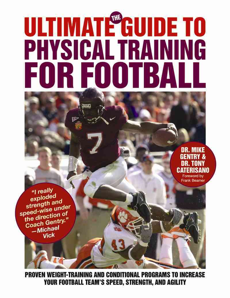 The Ultimate Guide to Physical Training for Football By Gentry, Mike/ Caterisano, Tony/ Beamer, Frank (FRW)
